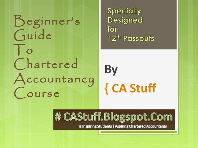 Beginner's Guide To Chartered Accountancy Course By { CA Stuff