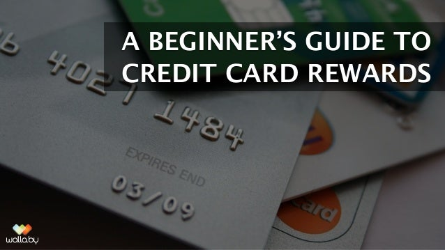 A BEGINNER'S GUIDE TO CREDIT CARD REWARDS