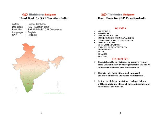 Hand Book for SAP Taxation-India 1 Author : Sundar Krishnan Doc Code : SAP-Taxation-India Book For : SAP FI-MM-SD CIN Cons...