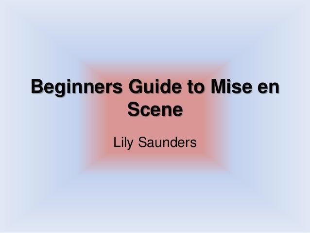 Beginners guide to mise en scene