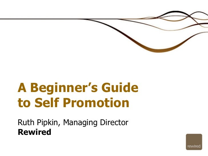 Ruth Pipkin, Managing Director Rewired A Beginner's Guide to Self Promotion