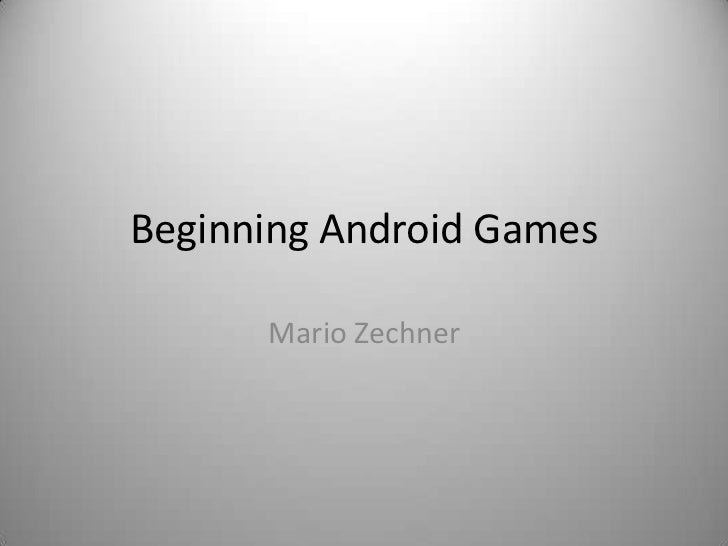 Beginning Android Games      Mario Zechner