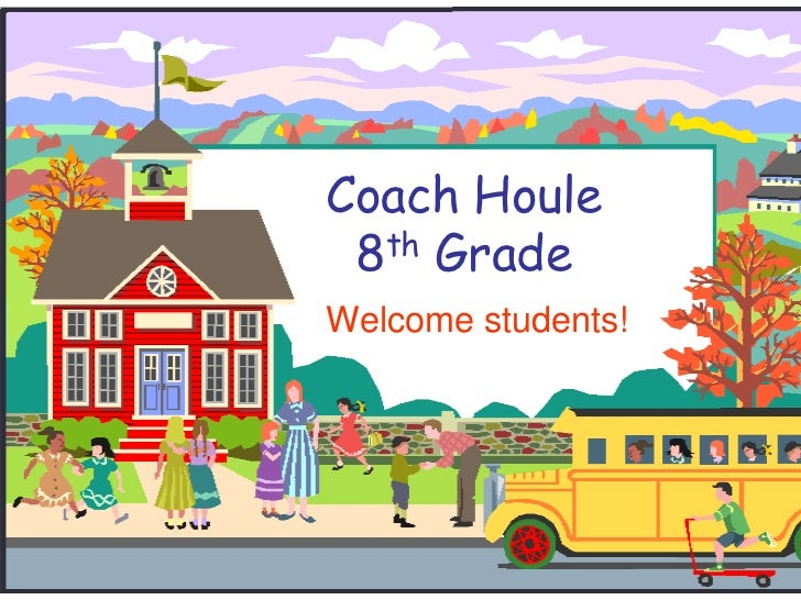 Coach Houle8th Grade<br />Welcome students!<br />