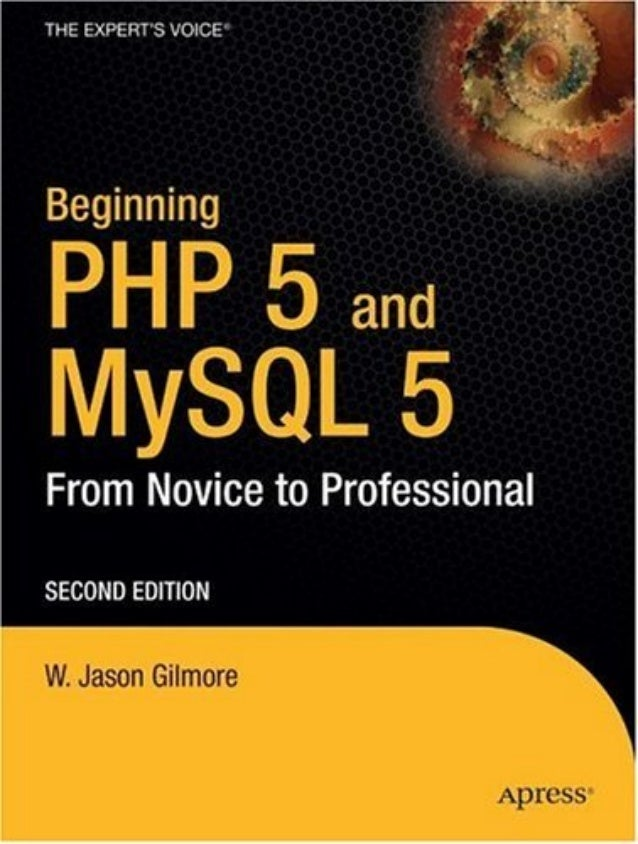 Beginning php 5 and my sql 5   from novice to professional