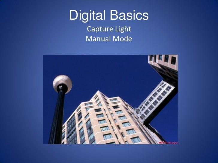 Digital Basics  Capture Light  Manual Mode
