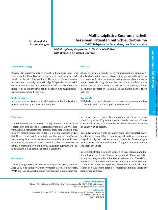 Einleitung Die Behandlung von Schleudertraumapatienten stellt für jeden Therapeuten eine besondere Herausforderung dar. Di...