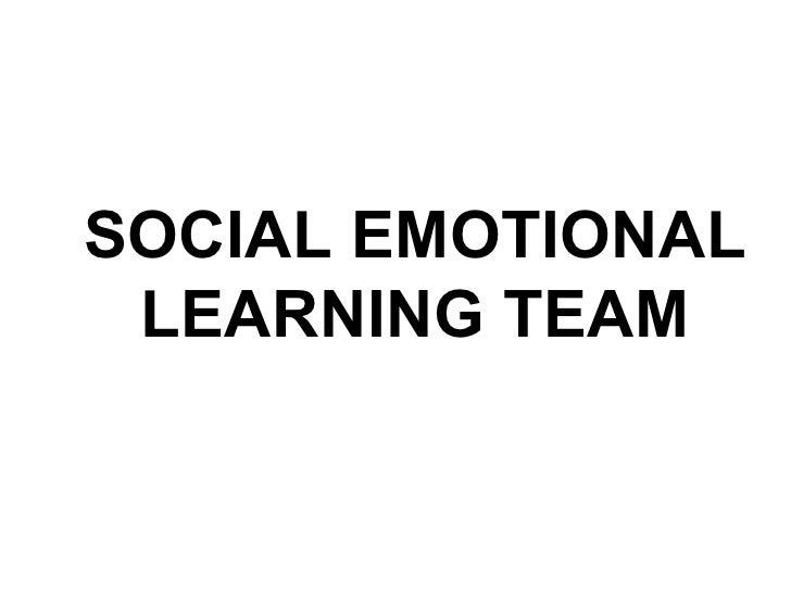 SOCIAL EMOTIONAL LEARNING TEAM