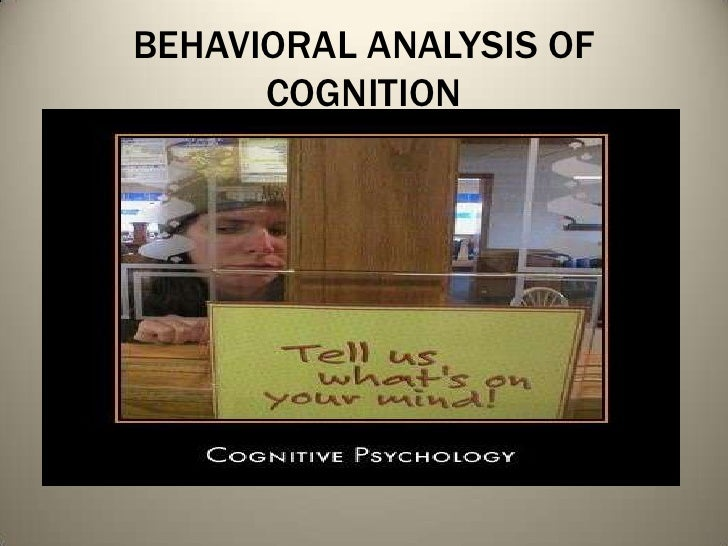 BEHAVIORAL ANALYSIS OF COGNITION<br />