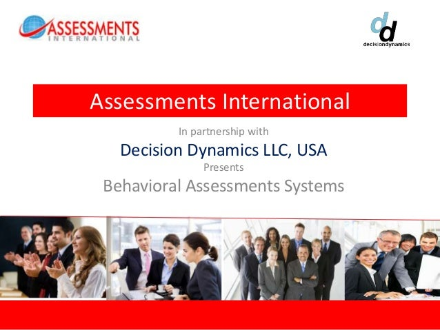 Assessments International          In partnership with   Decision Dynamics LLC, USA               Presents Behavioral Asse...