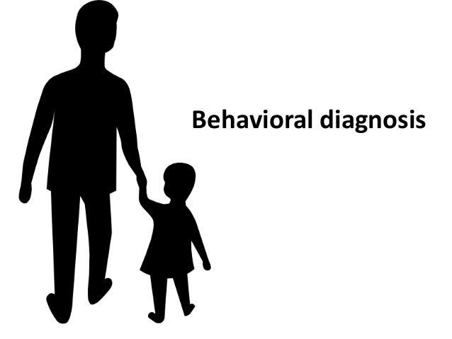 Behavioral diagnosis
