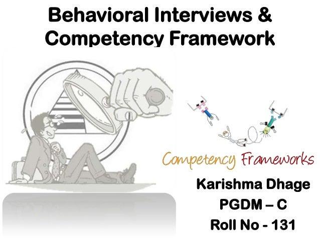 Behavioral Interviews & Competency Framework  Karishma Dhage PGDM – C Roll No - 131