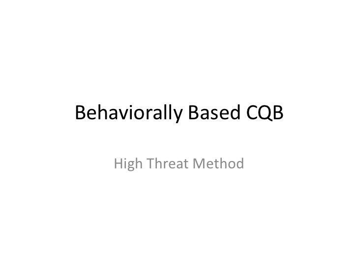 Behaviorally Based CQB    High Threat Method