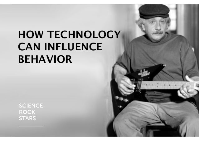 HOW TECHNOLOGY CAN INFLUENCE