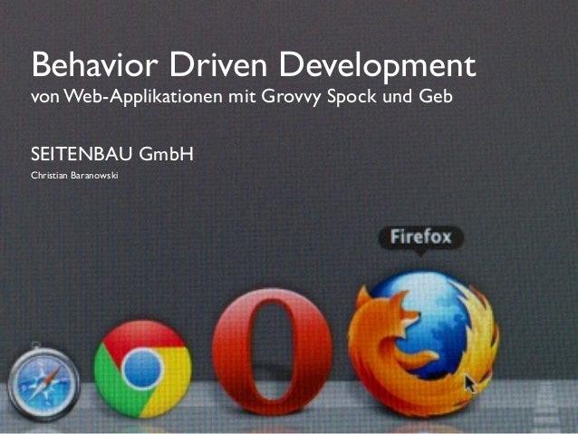 SEITENBAU GmbH Christian Baranowski Behavior Driven Development von Web-Applikationen mit Grovvy Spock und Geb