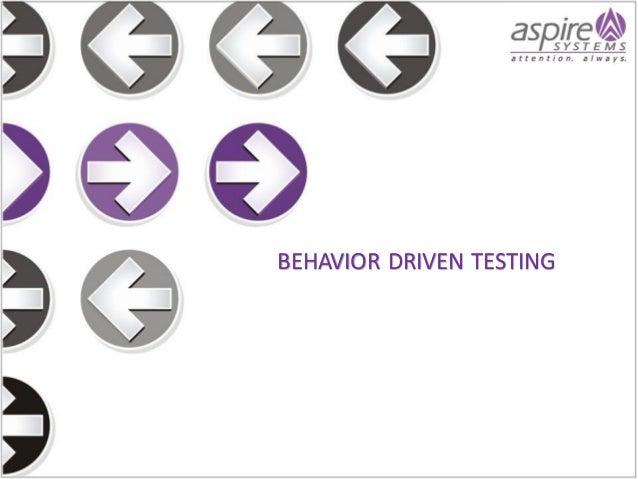 BEHAVIOR DRIVEN TESTING