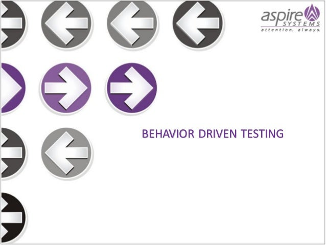 Behavior Driven Testing - A paradigm shift