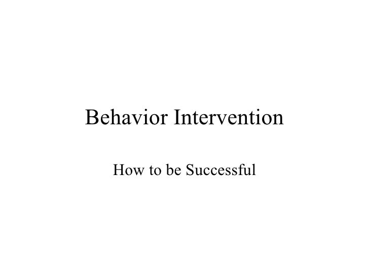 Behavior Intervention How to be Successful