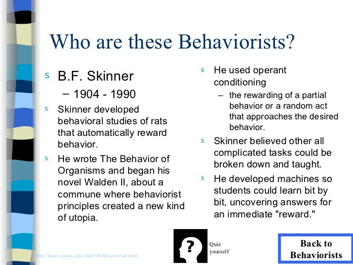 an overview of bf skinner and his behaviorism Bf skinner was a psychologist who had a profound impact on the development  of behaviorism and our understanding of the function of.