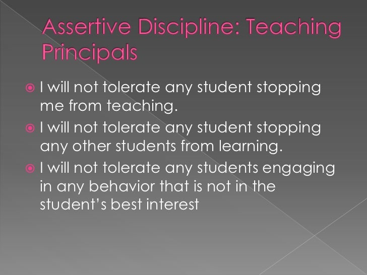 assertive discipline termpaper Types of classroom management: assertive discipline introduction assertive discipline was a system developed by lee canter in the 1970s.