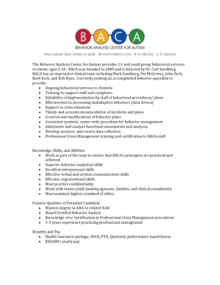 The Behavior Analysis Center for Autism provides 1:1 and small group behavioral services to clients, ages 2-18.  BACA was ...