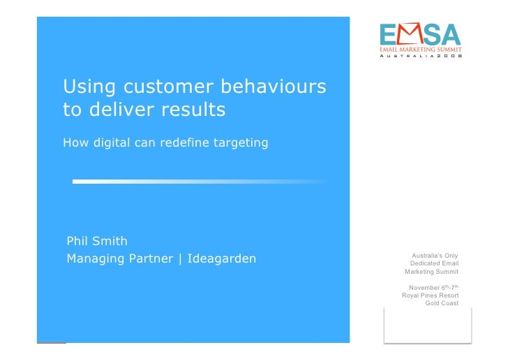 Using customer behaviours to deliver results How digital can redefine targeting     Phil Smith Managing Partner | Ideagard...