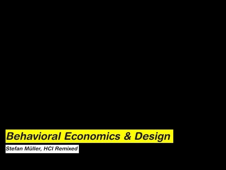 Behavioral Economics & DesignStefan Müller, HCI Remixed