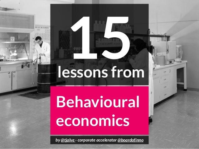 15 Lessons from Behavioural Economics - by @tjalve @boardofinno