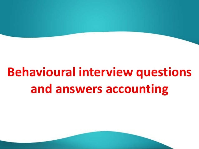 behavioral based interview questions and answers