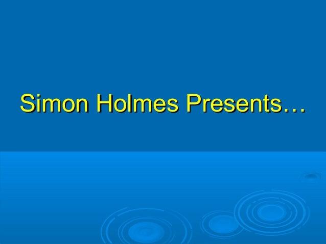 Simon Holmes Presents…Simon Holmes Presents…
