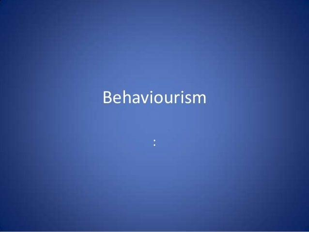 Behaviourism :
