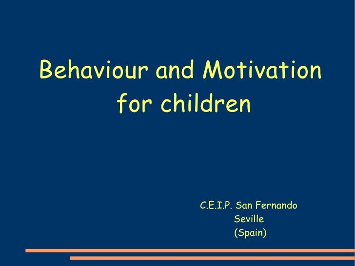 Behaviour and Motivation  for children C.E.I.P. San Fernando  Seville  (Spain)