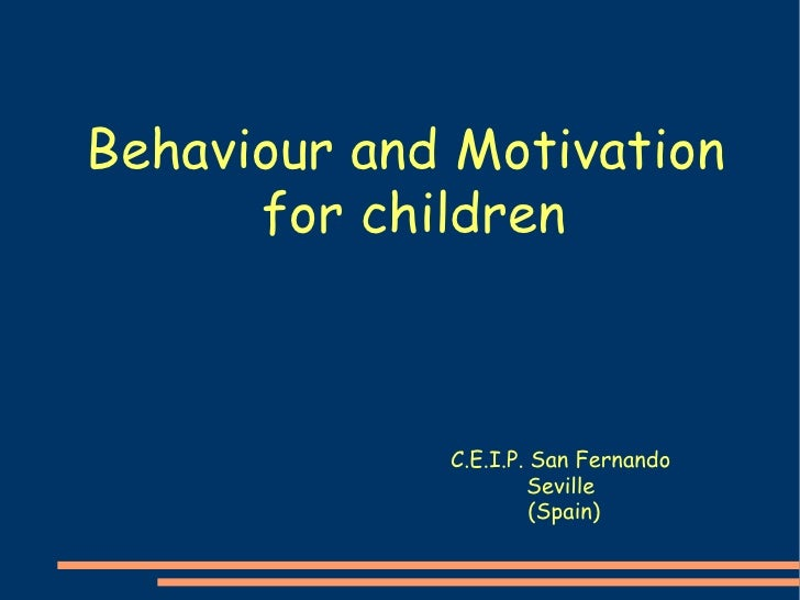 Behaviour and Motivation  for children C.E.I.P. San Fernando  Seville  (Spain)‏
