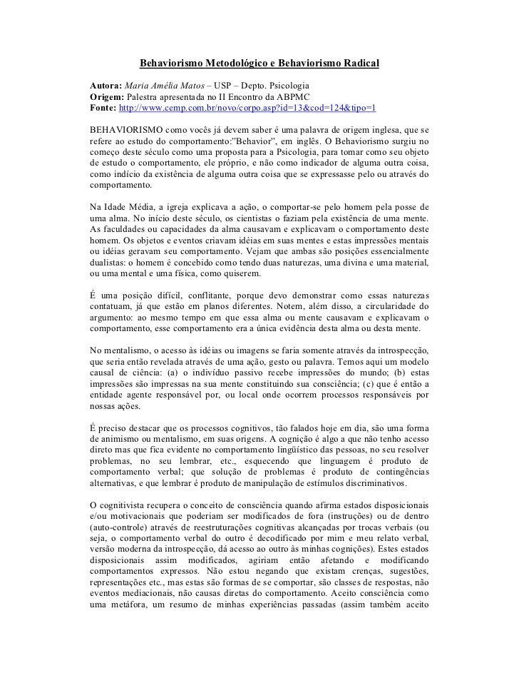 Behaviorismo Metodológico e Behaviorismo RadicalAutora: Maria Amélia Matos – USP – Depto. PsicologiaOrigem: Palestra apres...