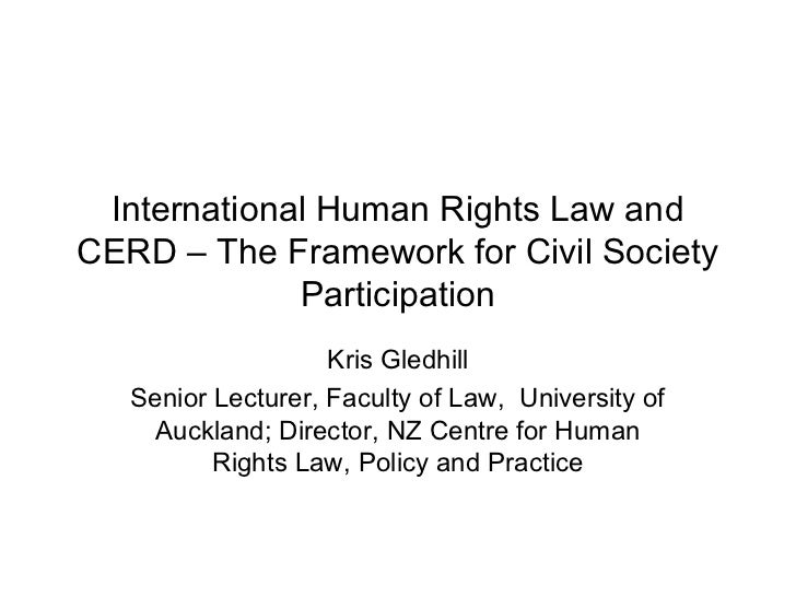 International Human Rights Law andCERD – The Framework for Civil Society             Participation                    Kris...
