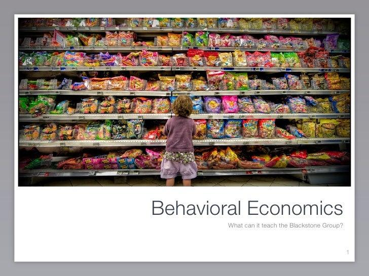 Behavioral Economics         What can it teach the Blackstone Group?                                                      1