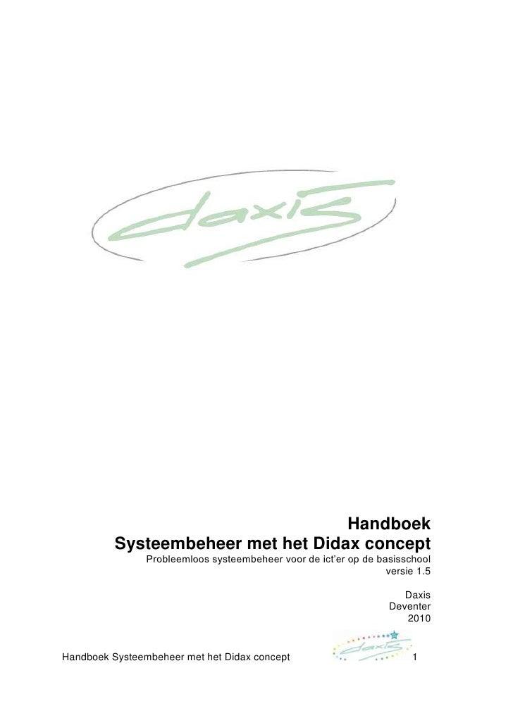 Handboek<br />Systeembeheer met het Didax concept<br />Probleemloos systeembeheer voor de ict'er op de basisschool<br />ve...