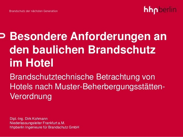 Besondere Anforderungen an den baulichen Brandschutz im Hotel Brandschutztechnische Betrachtung von Hotels nach Muster-Beh...