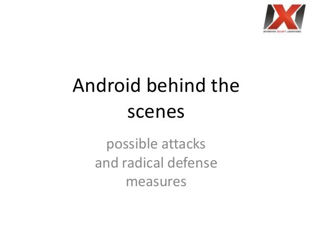 Android behind the     scenes   possible attacks  and radical defense       measures