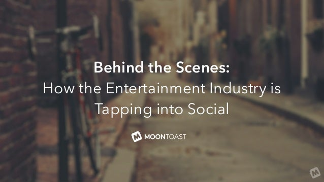 Behind the Scenes: How the Entertainment Industry is Tapping into Social