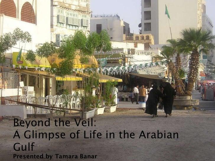 Beyond the Veil:  A Glimpse of Life in the Arabian Gulf Presented by Tamara Banar