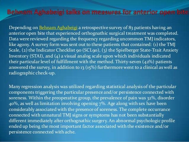 Depending on Behnam Aghabeigi a retrospective survey of 83 patients having ananterior open bite that experienced orthognat...