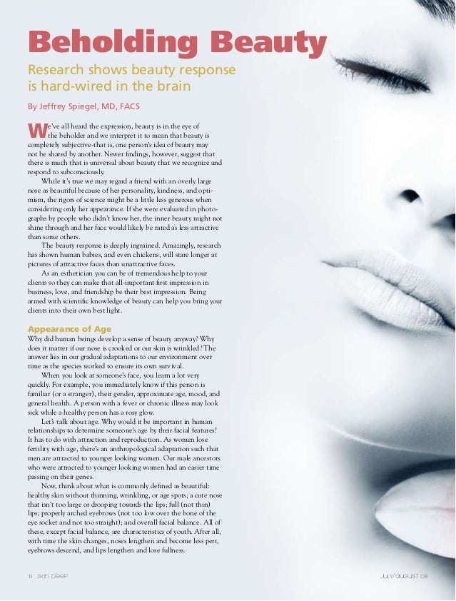Beholding BeautyResearch shows beauty responseis hard-wired in the brainBy Jeffrey Spiegel, MD, FACSW       e've all heard...