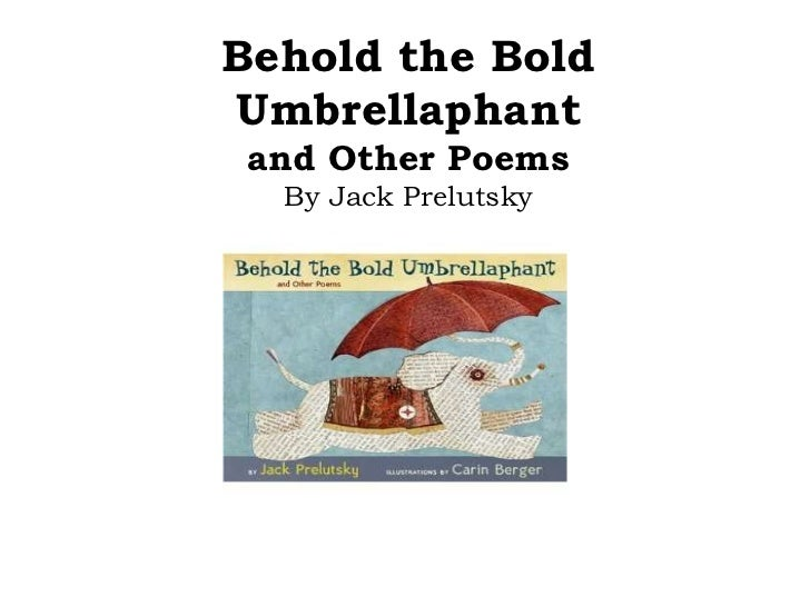 Behold the Bold Umbrellaphantand Other Poems By Jack Prelutsky<br />