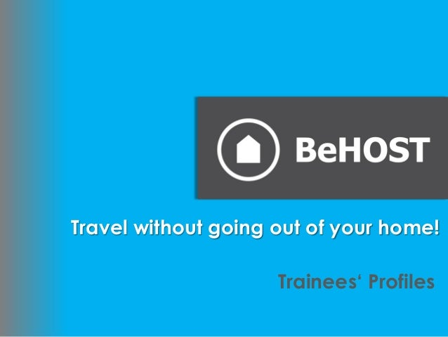 Travel without going out of your home!                     Trainees' Profiles