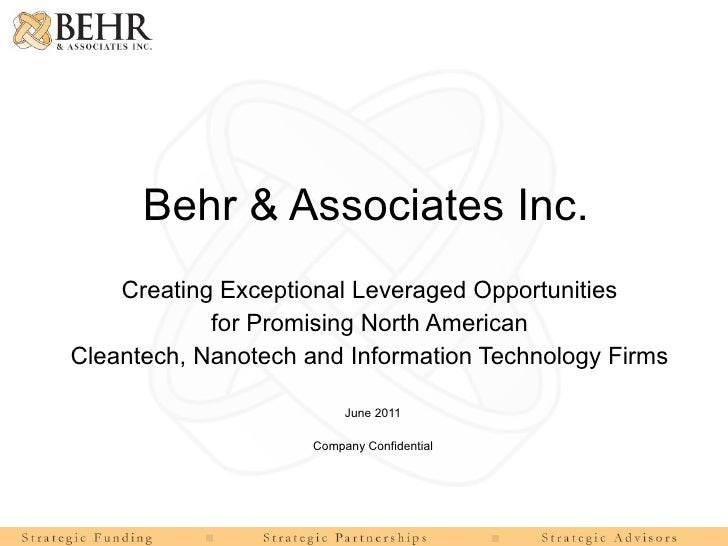 Behr & Associates Inc. Creating Exceptional Leveraged Opportunities  for Promising North American  Cleantech, Nanotech and...