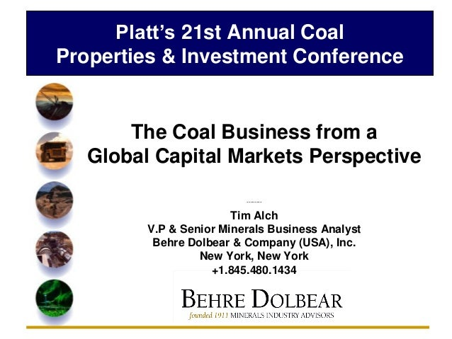 Platt's 21st Annual CoalProperties & Investment Conference       The Coal Business from a   Global Capital Markets Perspec...