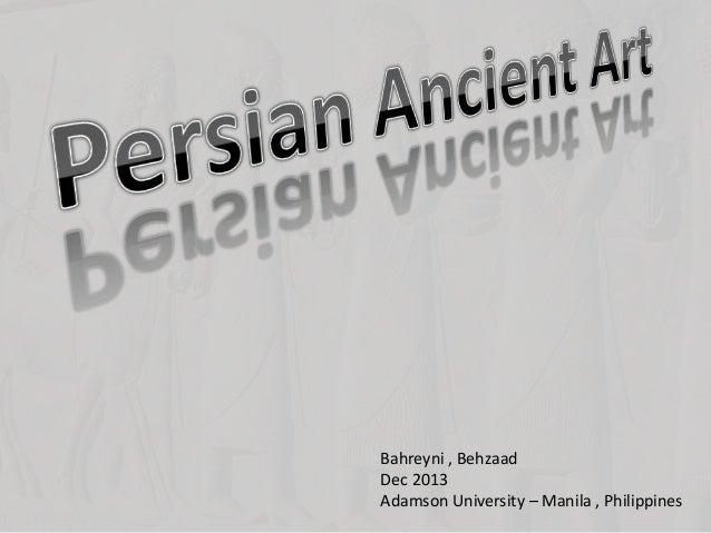 Bahreyni , Behzaad Dec 2013 Adamson University – Manila , Philippines