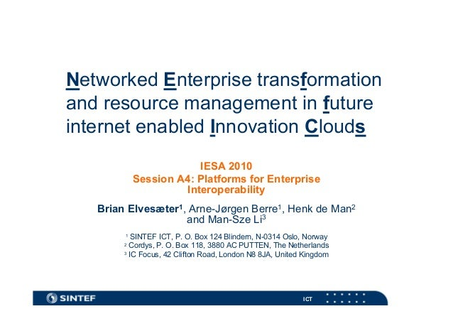 Networked Enterprise transformation and resource management in future internet enabled Innovation Clouds IESA 2010 Session...