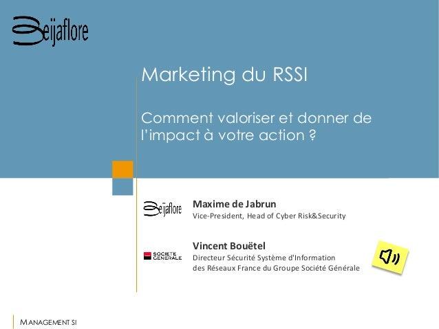 MANAGEMENT SI  Vincent Bouëtel  Directeur Sécurité Système d'Information  des Réseaux France du Groupe Société Générale  M...