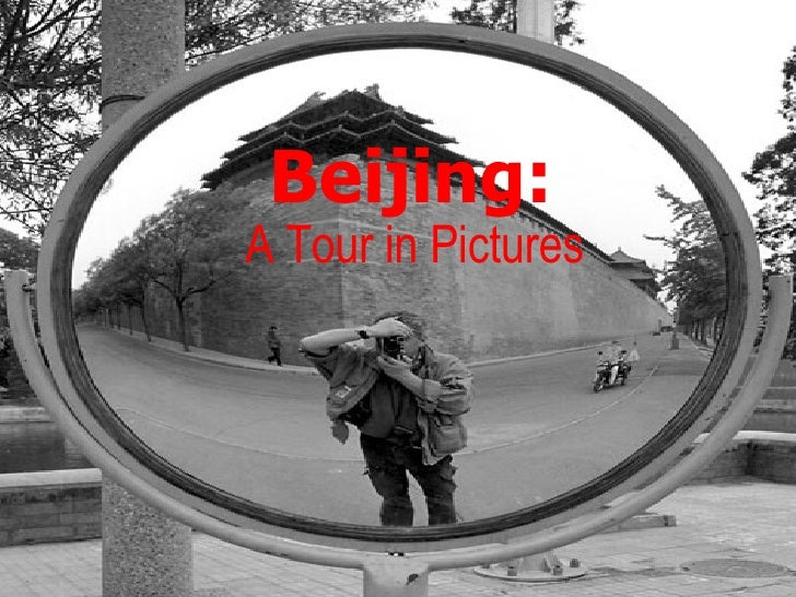 A Tour in Pictures Beijing: